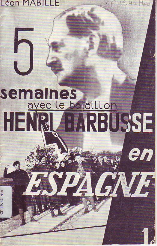 Cinq semaines en Espagne avec le Bataillon Henri Barbusse