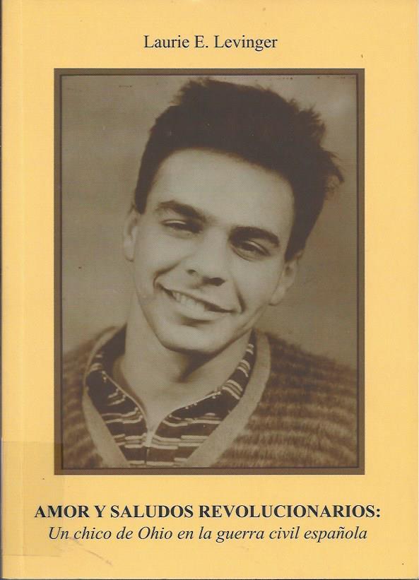 Amor y saludos revolucionarios. Un chico de Ohio en la Guerra Civil española