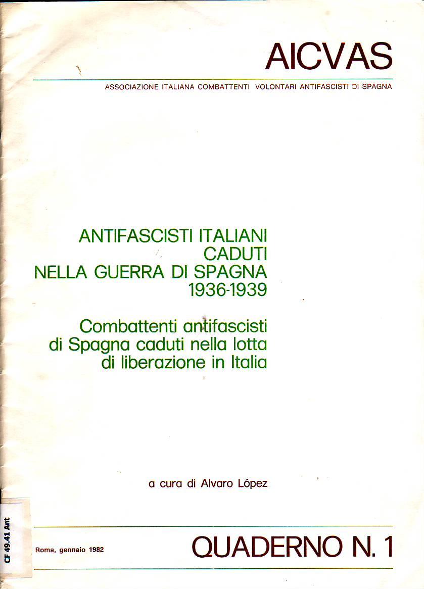 ntifascisti italiani caduti nella guerra di Spagna 1936-1939 : combattenti antifascisti di Spagna caduti nella lotta di liberazione in Italia.