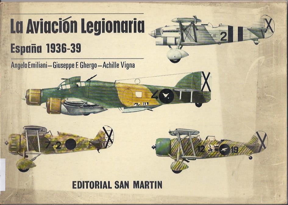La Aviación legionaria : España 1936-39.
