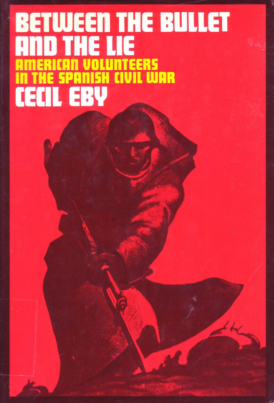 Between the bullet and the lie : American volunteers in the Spanish Civil War