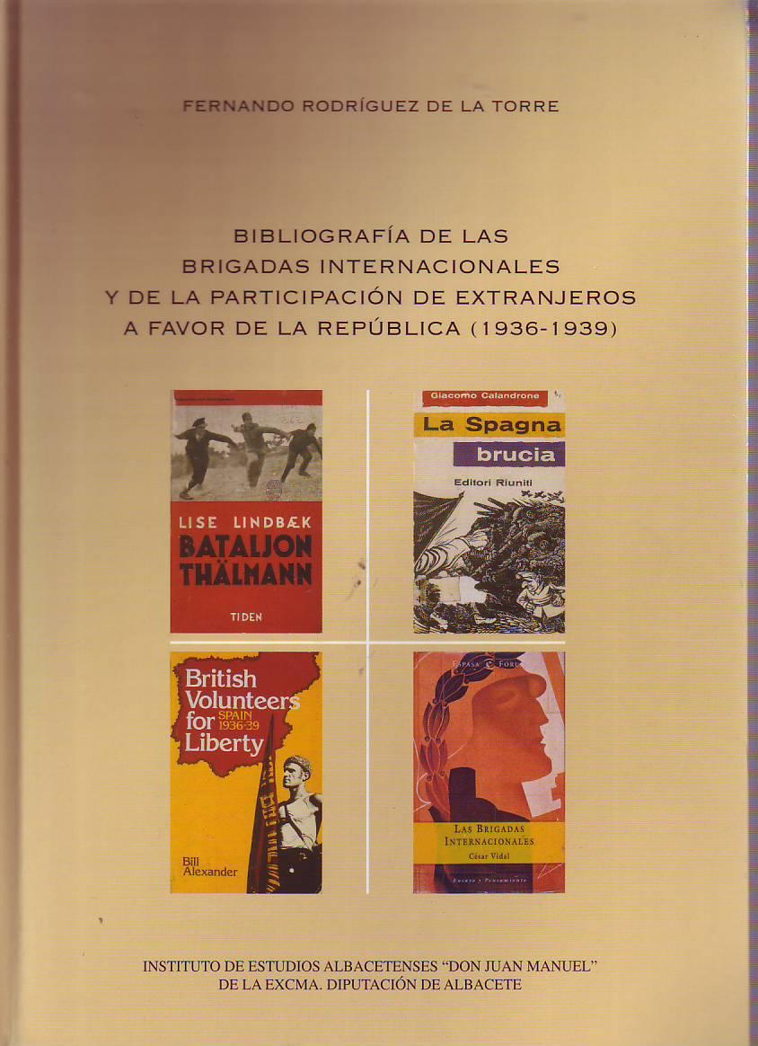 Bibliografía de las Brigadas Internacionales y de la participacion de extranjeros a favor de la República (1936-1939)
