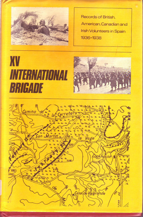 The Book of the XV Brigade : records of British, American, Canadian and Irish Volunteers in the XV International British in Spain : 1936-1938
