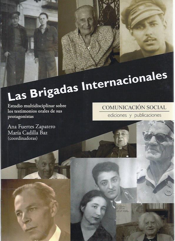 Las Brigadas Internacionales : estudio multidisciplinar sobre los testimonios orales de sus protagonistas