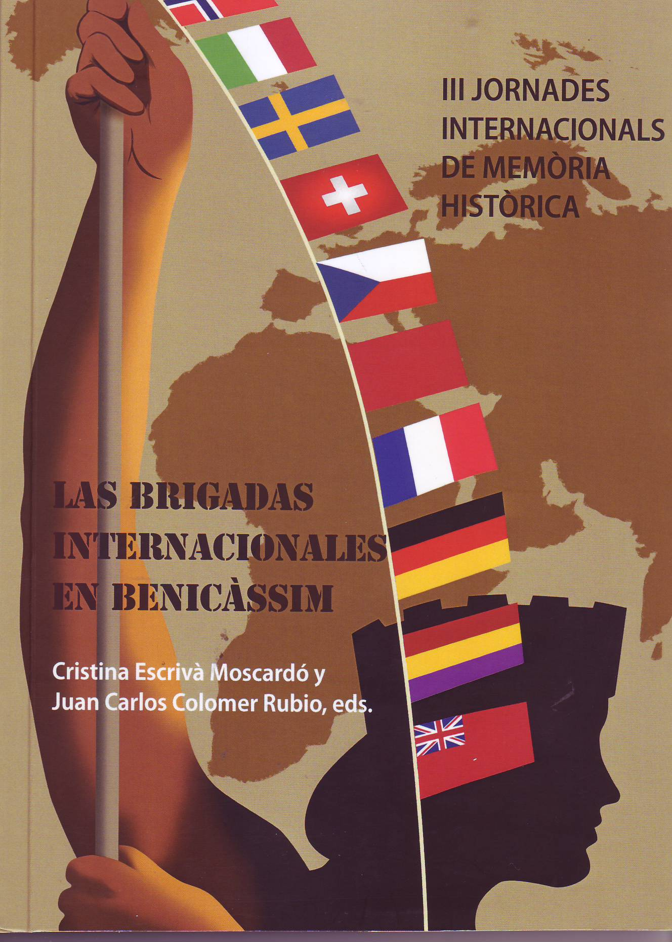 Las Brigadas Internacionales en Benicàssim 1937-1938 : Benicàsim, III Jornades Internacionals de Memòria Històrica 2013.