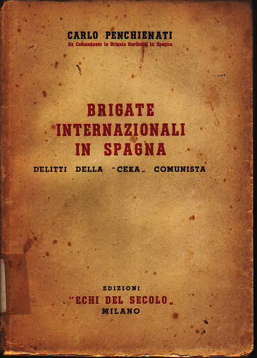 Brigate Internazionali in Spagna : delitti della Ceka comunista