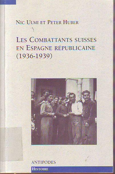 Les combattants suisses en Espagne républicaine, 1936-1939