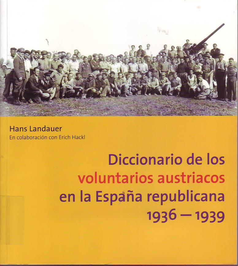 Diccionario de los voluntarios austriacos en la España republicana 1936-1939