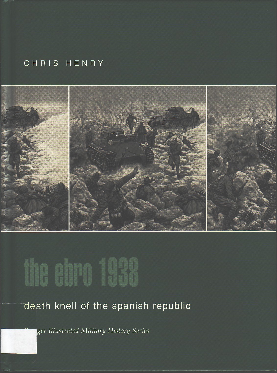 The Ebro 1938 : death knell of the Spanish republic