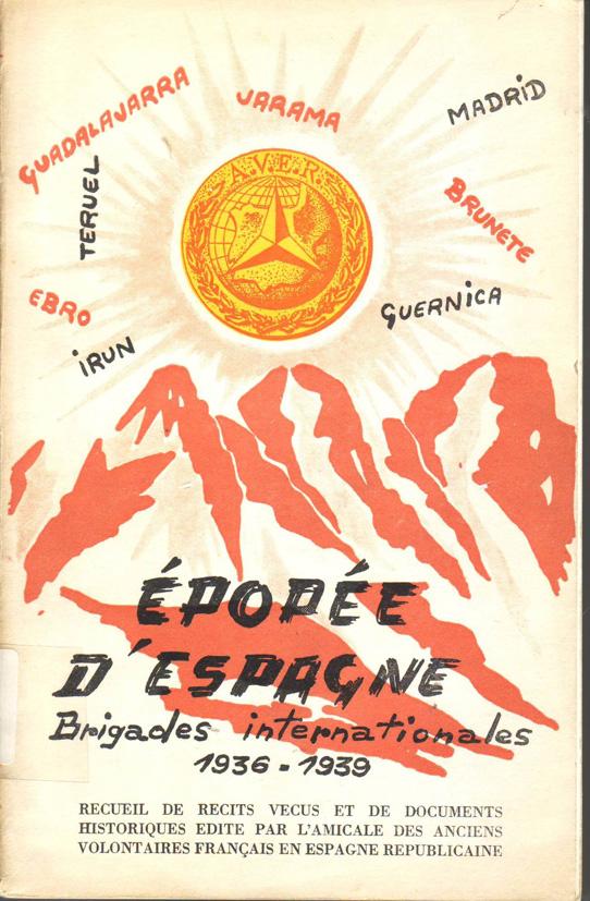 ÉPOPÉE d' Espagne : Brigades Internationales 1936-1939 : recueil de récits vécus et de documents historiques