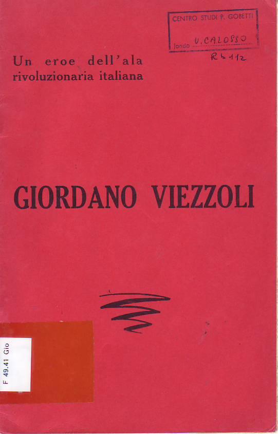 Giordano Viezzoli : un eroe dell'ala rivoluzionaria italiana