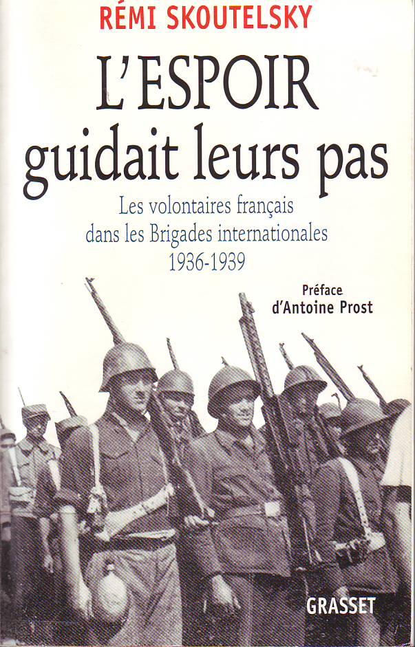 L' Espoir guidait leurs pas : les volontaires français dans les Brigades Internationales, 1936-1939.