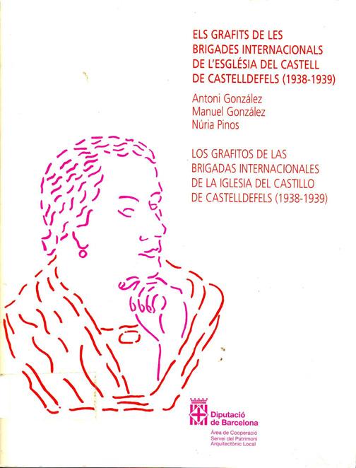 Els grafits de les Brigades Internacionals de l' Església del Castell de Castelldefels : 1938-1939