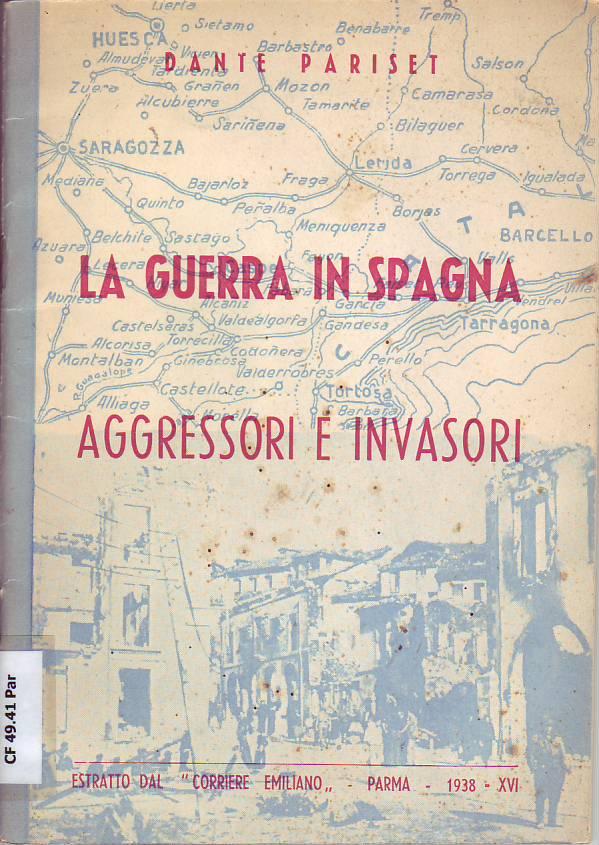 La Guerra in Spagna : aggressori e invasori