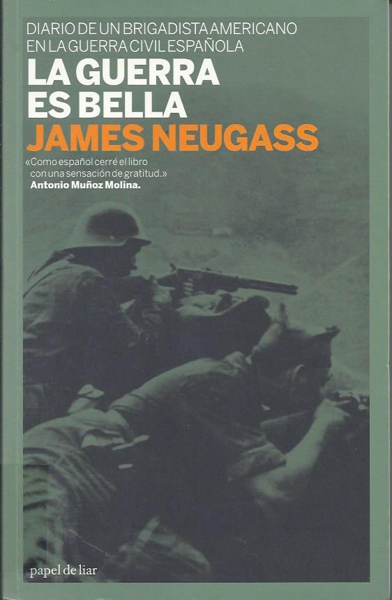 La guerra es bella. Diario de un brigadista americano en la Guerra Civil española