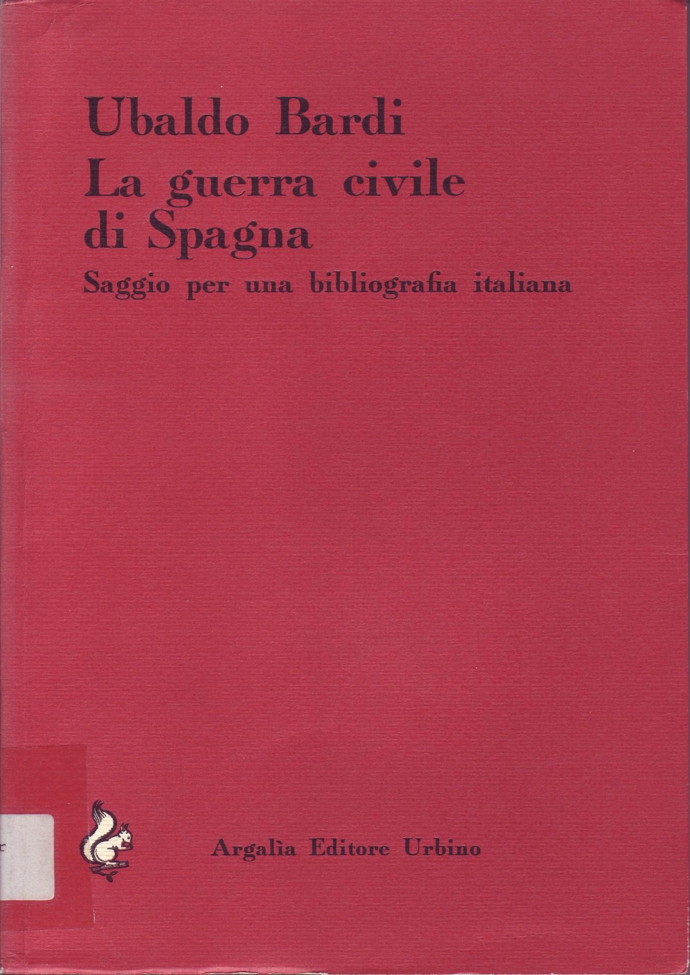 La Guerra Civile di Spagna. Saggio per una bibliografia italiana
