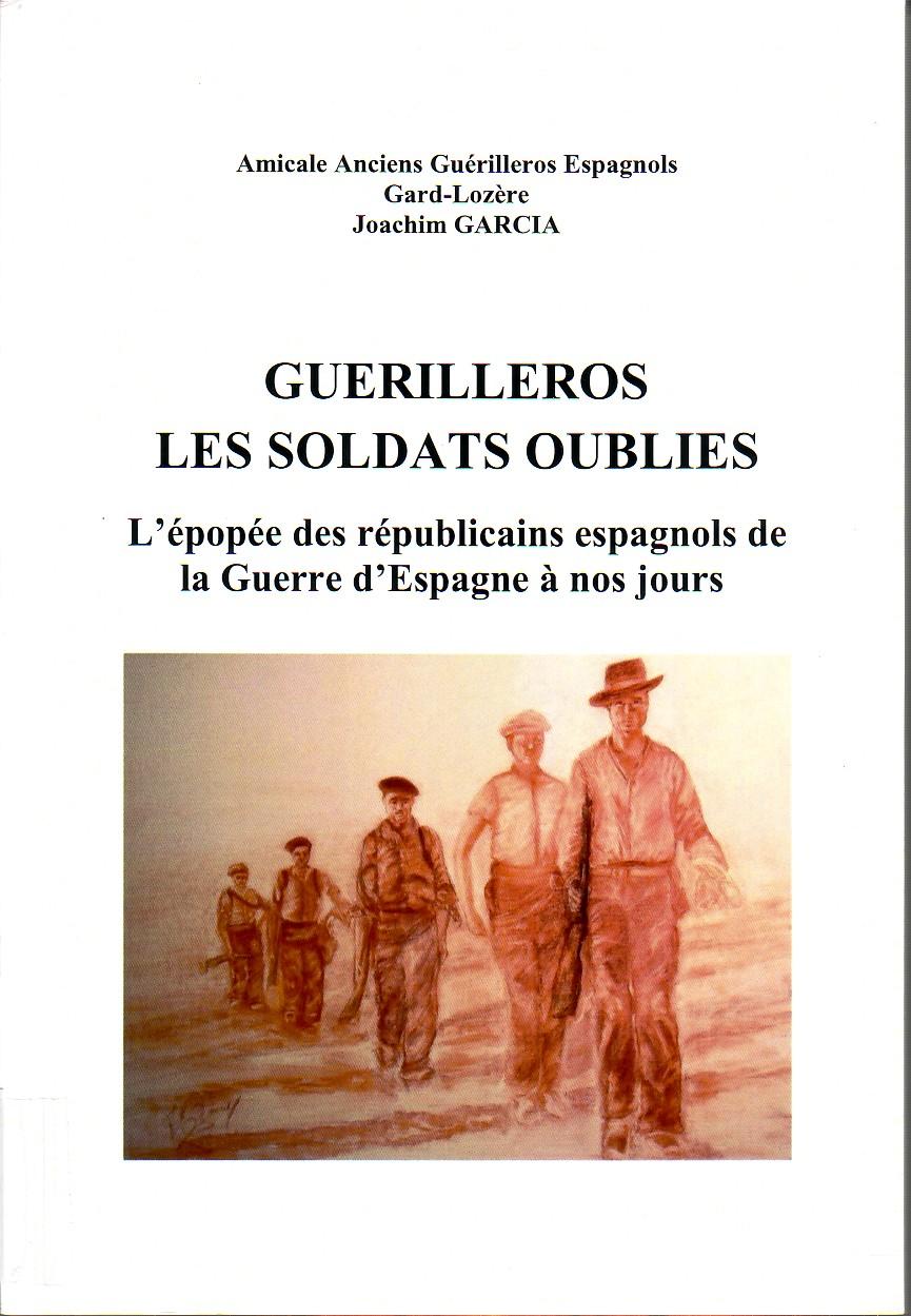 Guérilleros, les soldats oubliés : l'épopée des républicains espagnols de la Guerre d'Espagne à nos jours