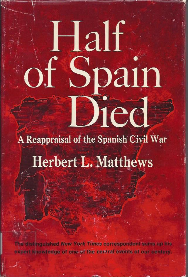 Half of Spain died : a reappraisal of the Spanish civil war