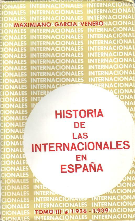 Historia de las Internacionales en España.