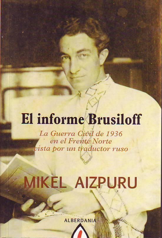 El informe Brusiloff: la Guerra Civil de 1936 en el Frente Norte vista por un traductor ruso