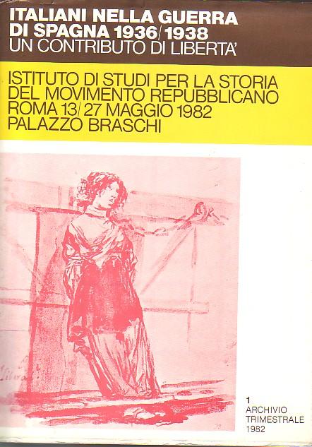 Italiani nella guerra di Spagna : 1936-1938 : un contributo di libertà : mostra fotografica-documentaria