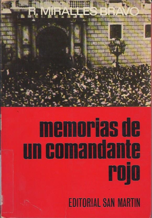 Memorias de un comandante rojo.