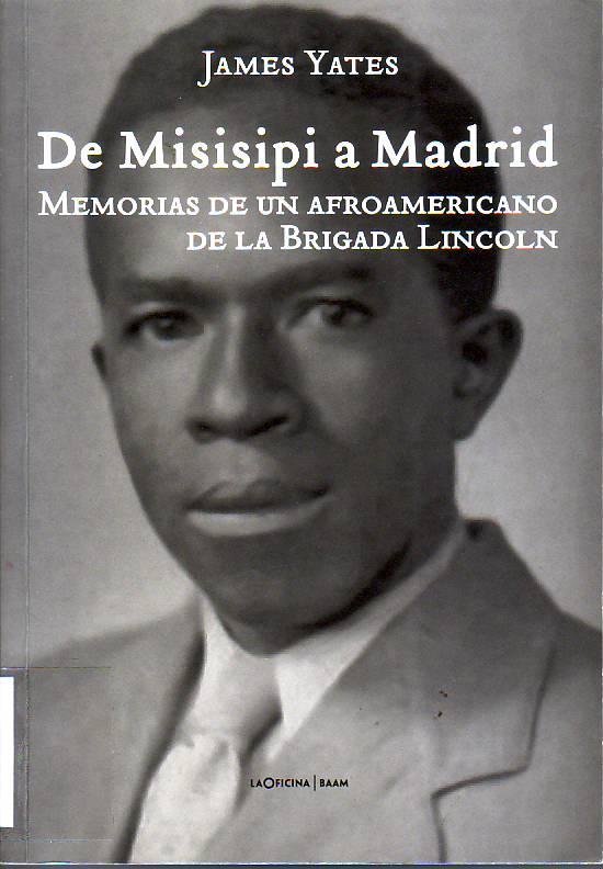 De Misisipi a Madrid : memorias de un afroamericano de la Brigada Lincoln