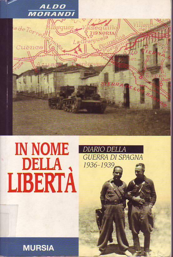 In nome della libertà : diario della guerra di Spagna : 1936-1939