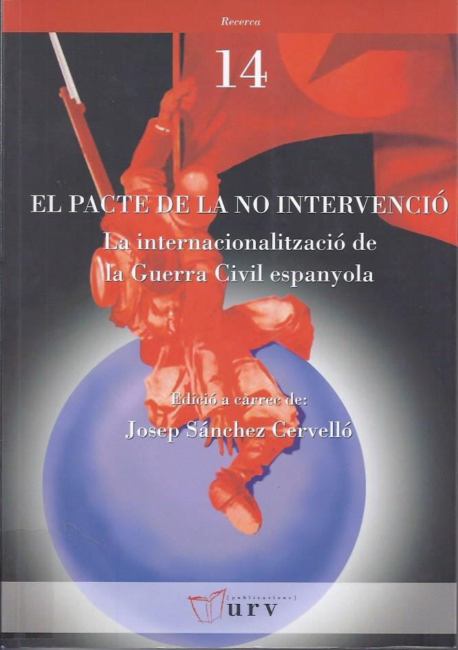 El Pacte de la no intervenció : la internacionalització de la Guerra Civil espanyola
