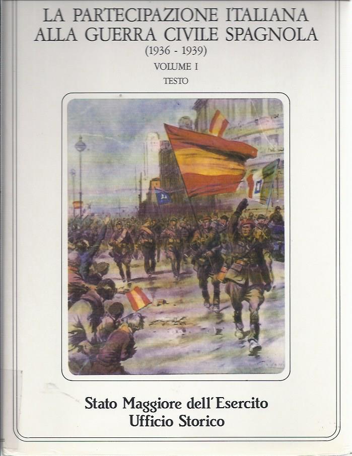 La partecipazione italiana alla guerra civil spagnola : 1936-1939