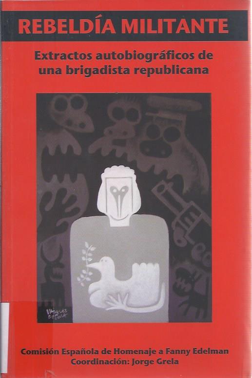 Rebeldía militante. Extractos autobiográficos de una brigadista republicana