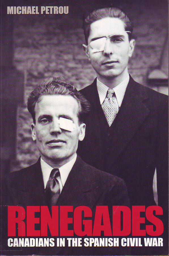 Renegades. Canadians in the Spanish Civil War
