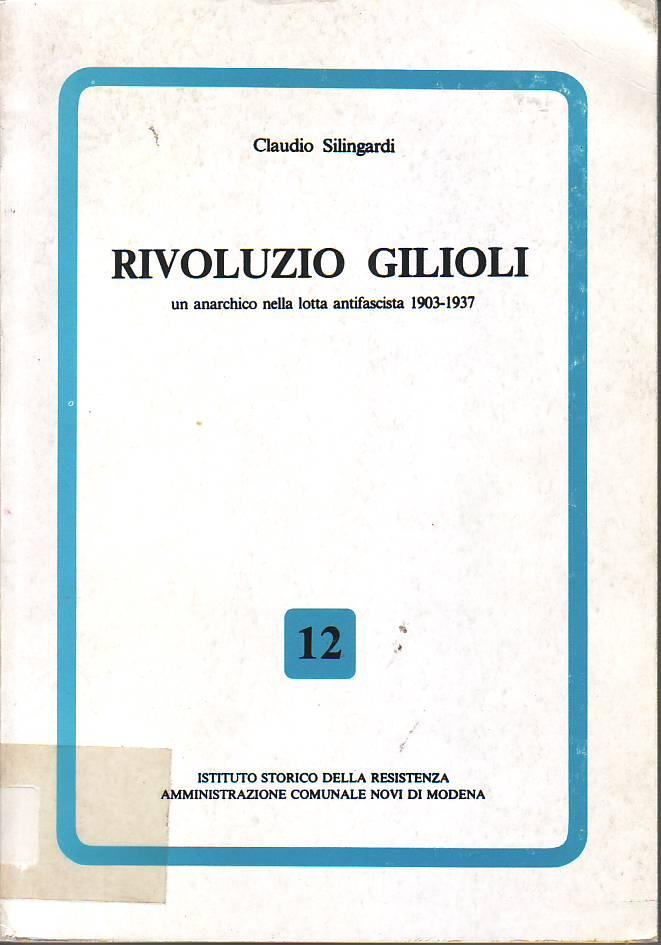 Rivoluzio Gilioli : un anarchico nella lotta antifascista, 1903-1937