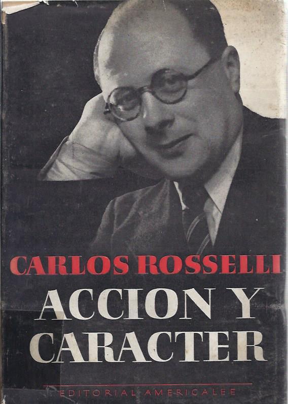 Acción y carácter : escritos políticos y autobiográficos.