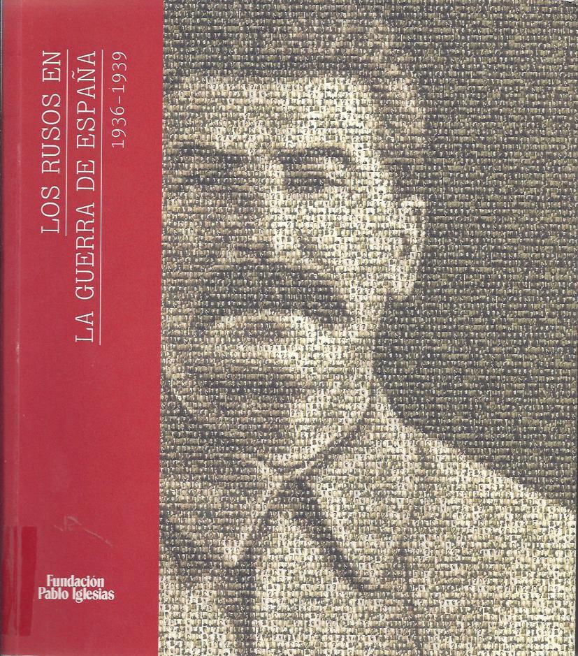 Los rusos en la guerra de España, 1936 - 1939