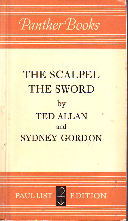 The scalpel, the sword : the story of the Dr. Norman Bethune