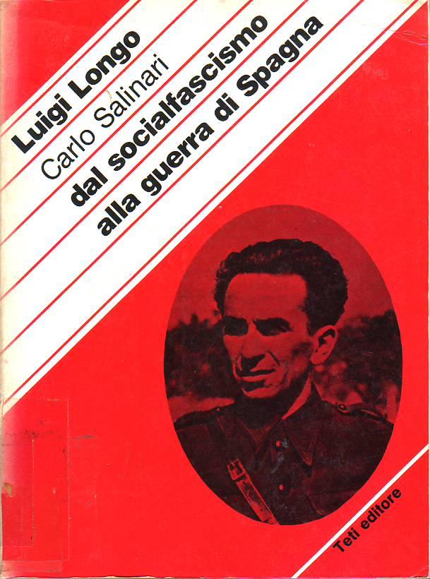 Dal socialfascismo alla guerra di Spagna : ricordi e riflessioni di un militante comunista