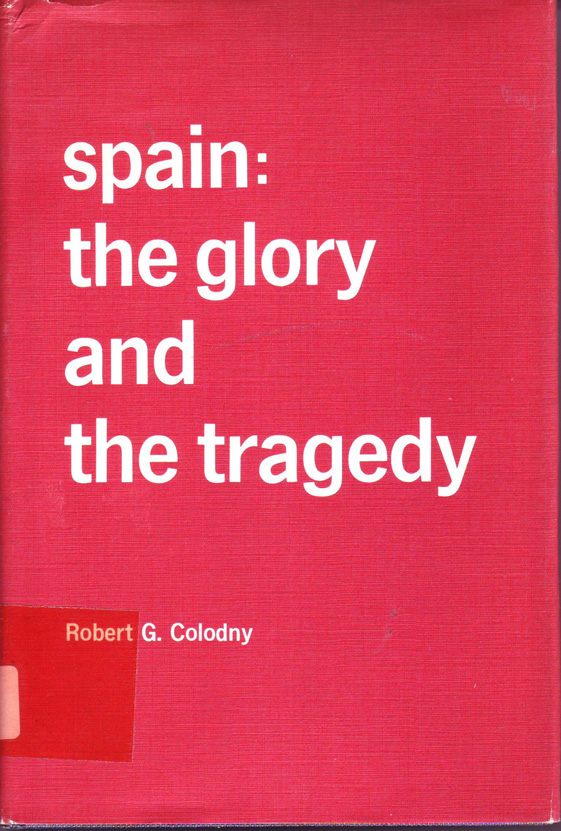 Spain : the glory and the tragedy
