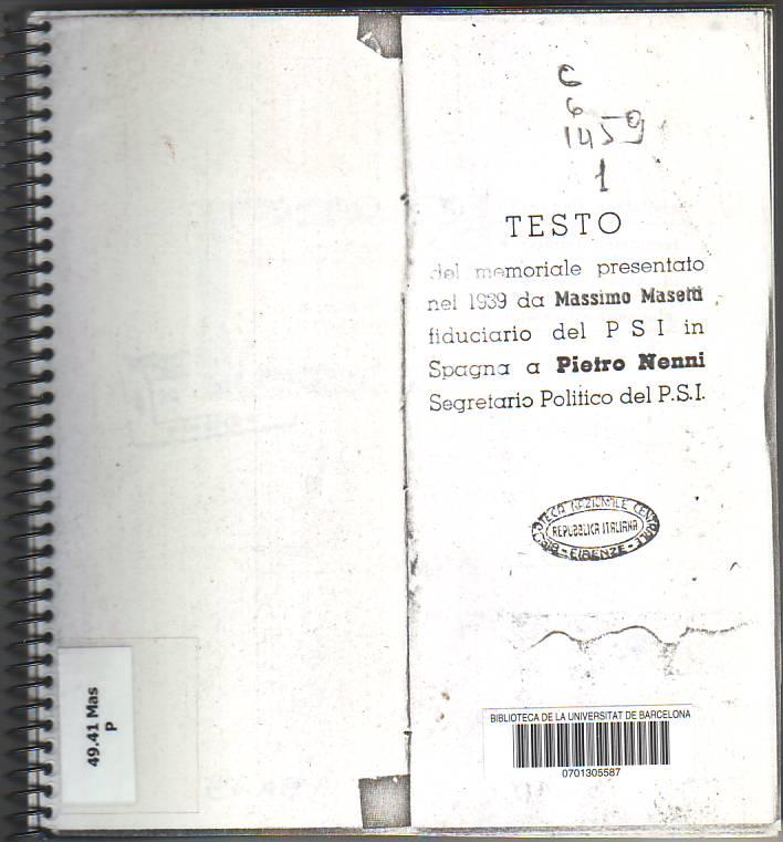La Demuncia socialista dei crimini commessi dal PCI durante la guerra civile spagnola : [testo del memoriale presentato nel 1939 da Massimo Masetti fudiciario del PSI in Spagna a Pietro Nenni Segretario Politico del PSI].
