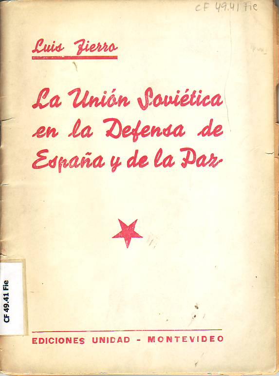 La Unión Soviética en la defensa de España y de la paz.