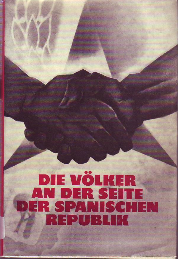 Die völker an der seite der spanischen republik : 1936-1939