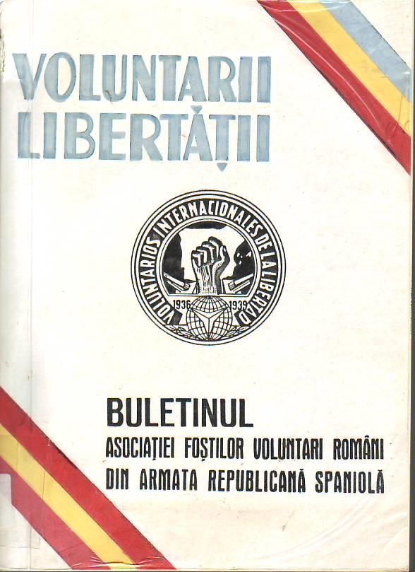Voluntarii libertatii : buletinul Asociatiei Fostilor Voluntari Români din Armata Republicana Spanio