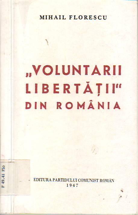 """""""Voluntarii libertatii"""" din România : discurs parlamentar rostit cu prilejul discutarii legii pentru recunoastere drepturilor voluntarilor din rasbolul atifascist"""