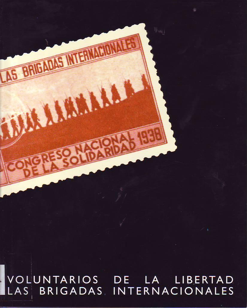 Voluntarios de la Libertad. Las Brigadas Internaciones