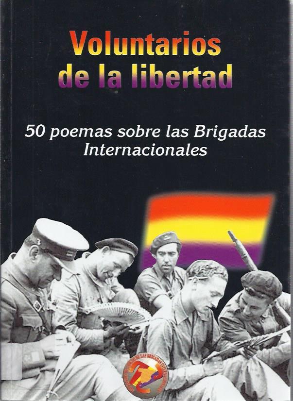 Voluntarios de la libertad : 50 poemas sobre las Brigadas Internacionales