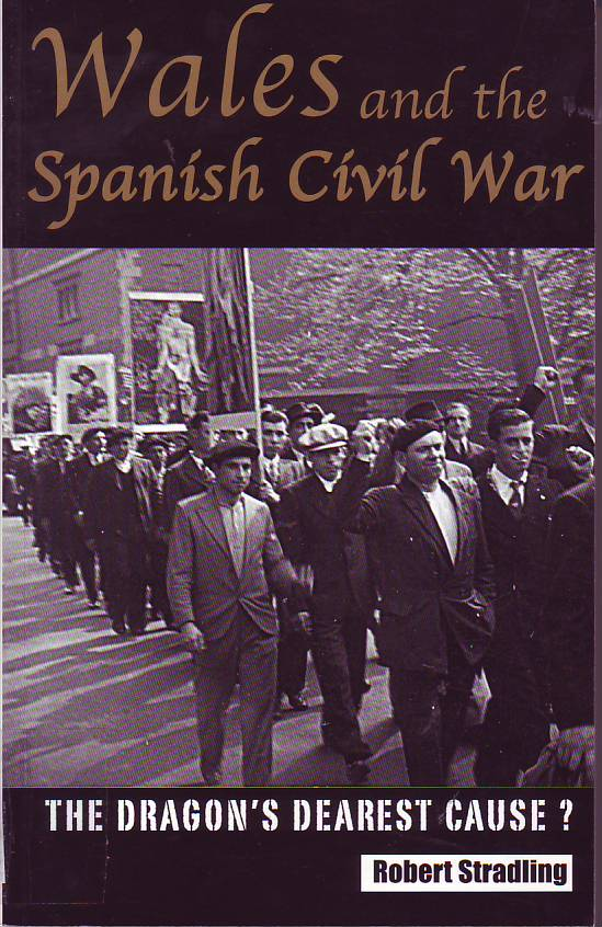 Wales and the Spanish Civil War : the Dragon's dearest cause?