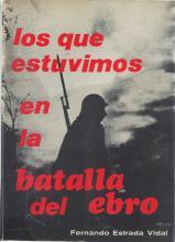 Los que estuvimos en la batalla del Ebro.