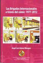ARJONA MÁRQUEZ, Ángel Luis. Las Brigadas Internacionales a través del cómic: 1977-2012