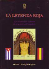 La leyenda roja : los voluntarios cubanos en la Guerra Civil Española