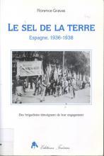 Le sel de la terre : Espagne 1936-1938 : des brigadistes témoignent de leur engagement